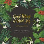 Good Tidings of Great Joy The Complete Story of Christmas from the New King James Version, Thomas Nelson