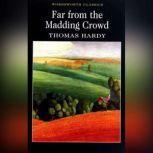 Far From the Madding Crowd - Thomas Hardy, Thomas Hardy