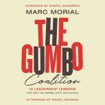 The Gumbo Coalition 10 Leadership Lessons That Help You Inspire, Unite, and Achieve, Marc Morial