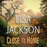 Close to Home, Lisa Jackson