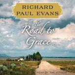 The Road to Grace The Third Journal in the Walk Series: A Novel, Richard Paul Evans