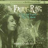 The Fairy Ring Or Elsie and Frances Fool the World, Mary Losure