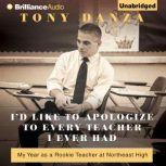 I'd Like to Apologize to Every Teacher I Ever Had My Year as a Rookie Teacher at Northeast High, Tony Danza