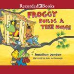 Froggy Builds a Treehouse, Jonathan London