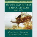 The United States in the Cold War 1945-1989, Christopher Collier; James Lincoln Collier