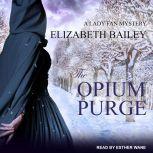 The Opium Purge, Elizabeth Bailey