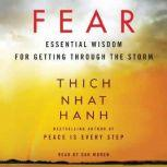 Fear Essential Wisdom for Getting Through the Storm, Thich Nhat Hanh