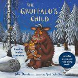 The Gruffalo's Child Includes a song and read-along track, Julia Donaldson