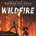Wildfire, Rodman Philbrick