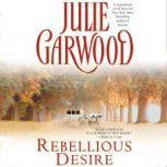 Rebellious Desire, Julie Garwood