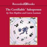 The Certifiable Salesperson The Ultimate Guide to Help Any Salesperson Go Crazy with Unprecedented Sales!, Tom Hopkins