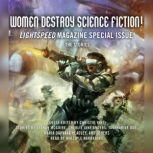 Women Destroy Science Fiction! Lightspeed Magazine Special Issue; The Stories, Unknown