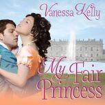 My Fair Princess, Vanessa Kelly