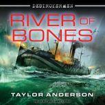 River of Bones, Taylor Anderson