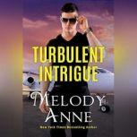 Turbulent Intrigue, Melody Anne