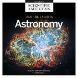 Ask the Experts: Astronomy, Scientific American