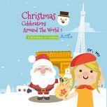 Christmas Celebrations Around The World 1 Christmas in Festive France Christmas Kids Books, Dr. MC