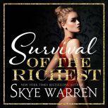 Survival of the Richest, Skye Warren