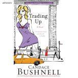Trading Up, Candace Bushnell
