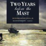 Two Years Before the Mast, Richard Henry Dana