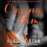 Craving Him A Love By Design Novel, Kendall Ryan