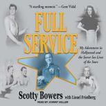 Full Service My Adventures in Hollywood and the Secret Sex Lives of the Stars, Scotty Bowers