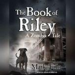 The Book of Riley A Zombie Tale, Mark Tufo