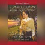 Beyond the Silence, Tracie Peterson