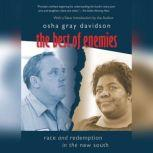 The Best of Enemies Race and Redemption in the New South, Osha Gray Davidson