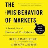 The Misbehavior of Markets A Fractal View of Financial Turbulence, Benoit Mandelbrot