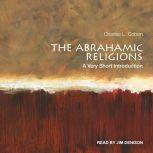The Abrahamic Religions A Very Short Introduction, Charles L. Cohen