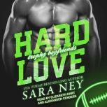 Hard Love, Sara Ney