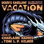Death's Excellent Vacation All New Tales of Paranormal R & R, Kevin T. Collins