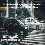 Stop Road Rage Self Hypnosis Hypnotherapy Meditation, Key Guy Technology