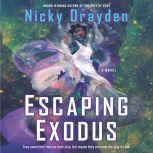 Escaping Exodus A Novel, Nicky Drayden