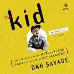 The Kid, Dan Savage