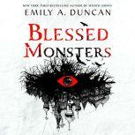 Blessed Monsters A Novel, Emily A. Duncan