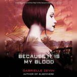 Because It Is My Blood, Gabrielle Zevin