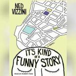 It's Kind of a Funny Story, Ned Vizzini