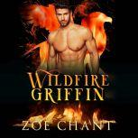 Wildfire Griffin, Zoe Chant