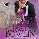 The Vanishing of Lord Vale, Chasity Bowlin