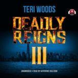 Deadly Reigns III, Teri Woods