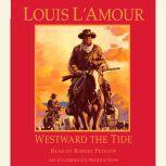 Westward the Tide, Louis L'Amour