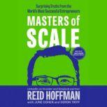 Masters of Scale Surprising Truths from the World's Most Successful Entrepreneurs, Reid Hoffman