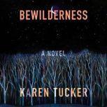 Bewilderness, Karen Tucker