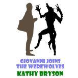 Giovanni Joins The Werewolves, Kathy Bryson