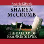 The Ballad of Frankie Silver, Sharyn McCrumb