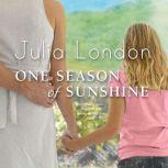One Season of Sunshine, Julia London