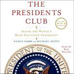 The Presidents Club Inside the World's Most Exclusive Fraternity, Nancy Gibbs