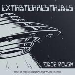 Extraterrestrials, Wade Roush